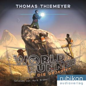 Die Gejagten - World Runner, Band 2 Audiobook