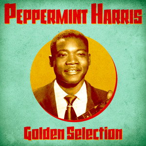 My Blues Have Rolled Away - Remastered by Peppermint Harris