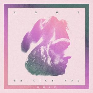 Be Like You (RMXZ)