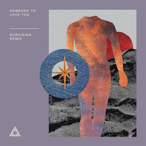 Someone To Love You (DubVision Remix)