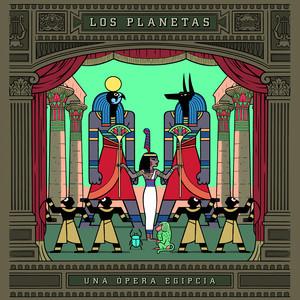 Una Opera Egipcia - Los Planetas