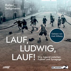 Lauf, Ludwig, Lauf (Eine Jugend zwischen Fußball und Synagoge) Audiobook