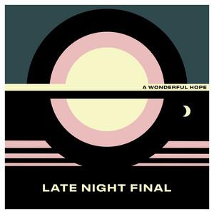 Late Night Final  A Wonderful Hope :Replay