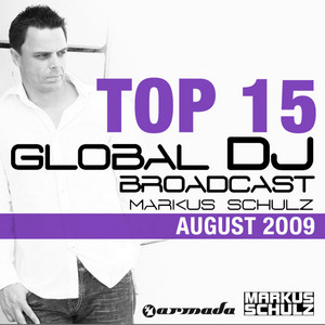 Global DJ Broadcast Top 15 - August 2009 (Inlcuding Classic Bonus Track) album