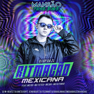 Ritmação Mexicana (feat. Mc Rd, MC Teteu, MC BN, Mc Kitinho, DJ Ery, DJ DN, DJ Tezinho, Dj W-Beatz, JC NO BEAT, DJ Douglinhas & Megabaile Do Areias) (Mansão Funk Rave)