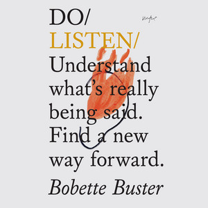 Do Books: Do Listen - Understand what's really being said. Find a new way forward. (unabridged)
