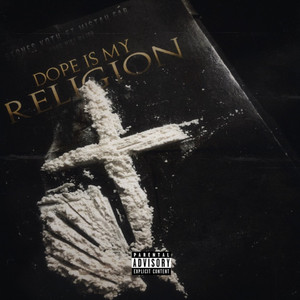 Dope Is My Religion (Explicit)