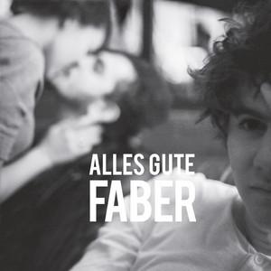 Alles Gute - Faber