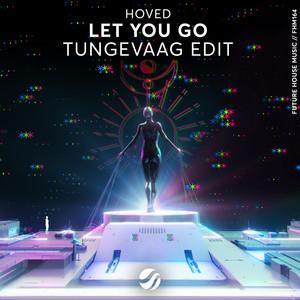 Let You Go (Tungevaag Edit)