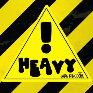 Heavy! by Jada Kingdom