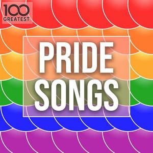 100 Greatest Pride Songs