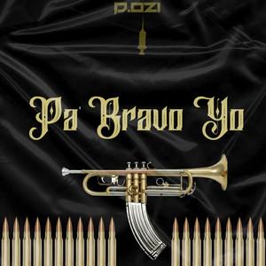 Pa' Bravo Yo