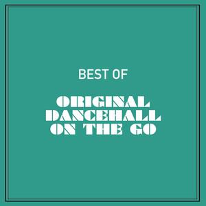 Best of Original Dancehall on the Go