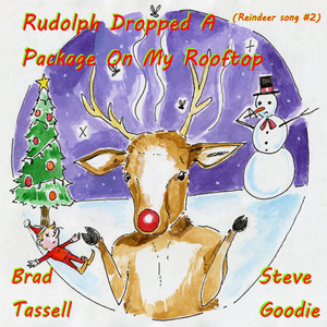 Rudolph Dropped a Package on My Rooftop (Reindeer Song #2)