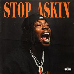 Stop Askin (feat. Hotboii)