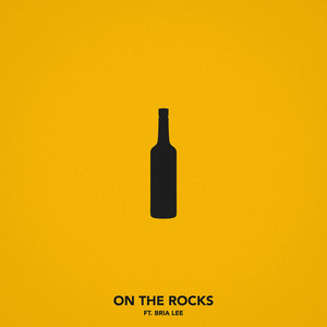 On The Rocks (feat. Bria Lee)