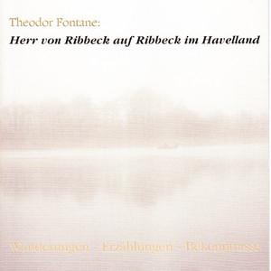 Herr von Ribbeck auf Ribbeck im Havelland (Wanderungen / Erzählungen / Bekenntnisse) Audiobook