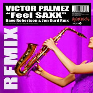 Feel Saxx - Dave Robertson & Jon Gurd Rmx by Victor Palmez