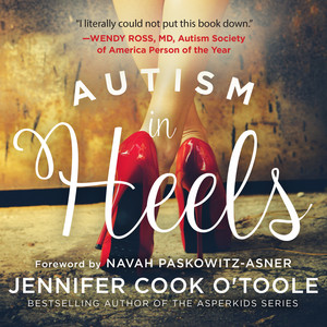 Autism in Heels - The Untold Story of a Female Life on the Spectrum (Unabridged)