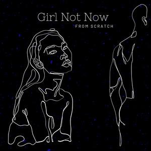 Girl Not Now