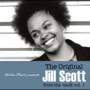 The Original Jill Scott from the vault Vol.1