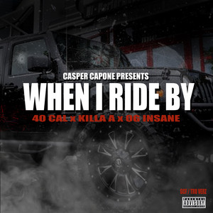 When I Ride By (feat. Killa A & OG Insane)