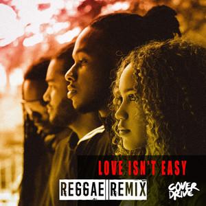 Love Isn't Easy (Reggae Remix)