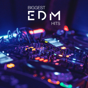 Biggest EDM Hits
