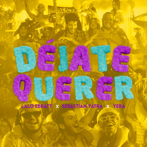 Déjate Querer by Lalo Ebratt, Sebastian Yatra, Yera, Trapical Minds