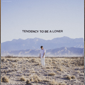 tendency to be a loner