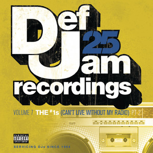 Def Jam 25, Vol. 7: THE # 1's (Can't Live Without My Radio) Pt. 2 [Explicit Version]