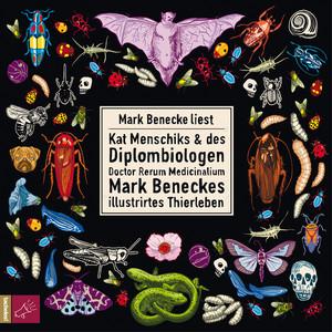Kat Menschiks und des Diplom-Biologen Doctor Rerum Medicinalium Mark Beneckes Illustrirtes Thierleben (Ungekürzt) Audiobook