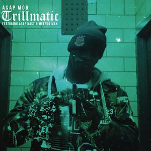 Trillmatic (feat. A$AP Nast & Method Man)