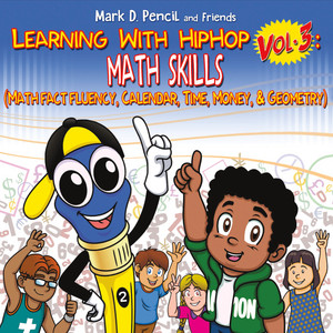 Learning with Hip Hop, Vol. 3: Math Skills (Math Fact Fluency, Calendar, Time, Money & Geometry)