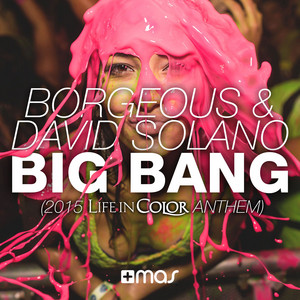 Big Bang (2015 Life in Color Anthem)