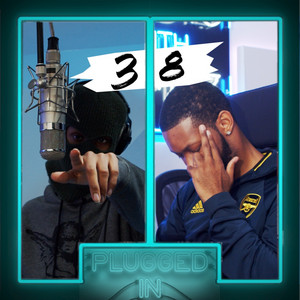 38 x Fumez The Engineer - Plugged In Freestyle