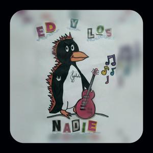 Hola y Adiós - Ed Y Los Nadie
