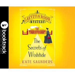 The Secrets of Wishtide - A Laetitia Rodd Mystery, Book 1 (Booktrack Edition)
