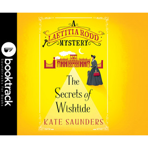The Secrets of Wishtide - A Laetitia Rodd Mystery, Book 1 (Booktrack Edition) Audiobook