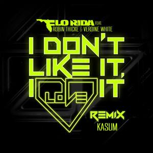 I Don't Like It, I Love It (feat. Robin Thicke & Verdine White) [Kasum Remix]
