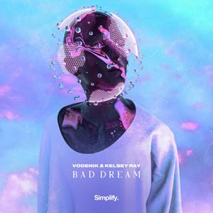 Vodenik & Kelsey Ray – Bad Dream (Studio Acapella)