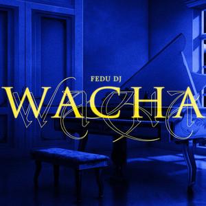 Wacha (Remix)