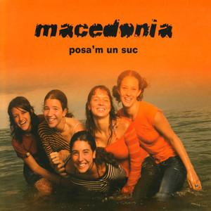 Posa'm Un Suc - Macedònia