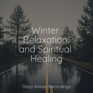 Winter Relaxation and Spiritual Healing