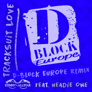 Tracksuit Love (feat. Headie One & D-Block Europe) [D Block Europe Remix]