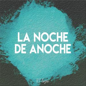 La Noche De Anoche (Remix)