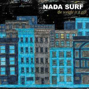 Nada Surf  The Weight Is A Gift :Replay