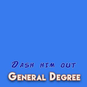 Dash him out