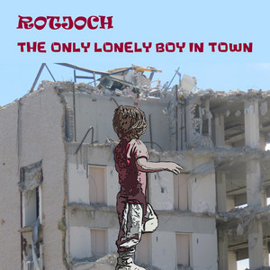 The Only Lonely Boy in Town
