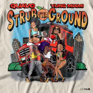 Strub Tha Ground (Feat. Yung Miami)